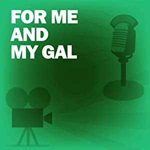 For Me and My Gal: Classic Movies on the Radio | [Screen Guild Players]