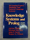 Knowledge Systems and Prolog: Developing Expert, Database and Natural Language Systems