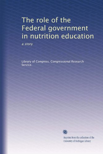 The Role Of The Federal Government In Nutrition Education: A Story