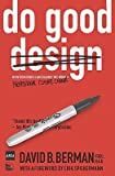Do Good Design: How Designers Can Change the World   [DO GOOD DESIGN] [Paperback]