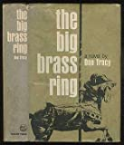 img - for The big brass ring book / textbook / text book