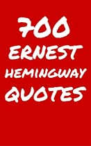 700 Ernest Hemingway Quotes: Interesting, Wise And Funny Quotes