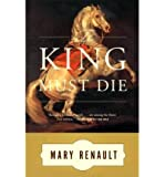 (The King Must Die) By Renault, Mary (Author) Paperback on 12-Feb-1988