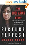 Picture Perfect: The Jodi Arias Story...