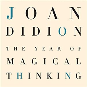 The Year of Magical Thinking | [Joan Didion]