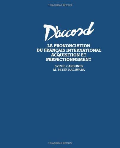 D'Accord - La Prononciation Du Francais Internationale: Acquisition Et Perfectionnement (English And French Edition)