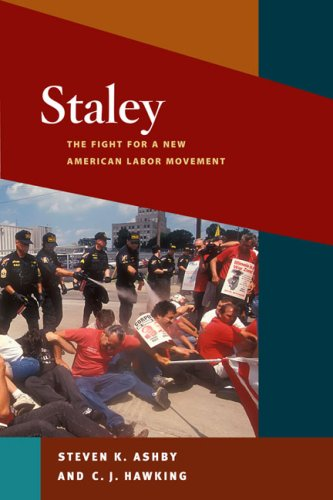Staley: The Fight for a New American Labor Movement...