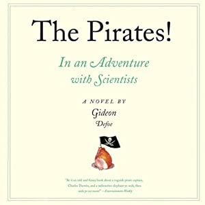The Pirates! In an Adventure with Scientists: A Novel | [Gideon Defoe]