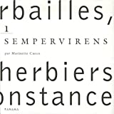 echange, troc Marinette Cueco - Herbailles, petits herbiers de circonstance : Tome 1, Sempervirens