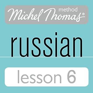 Michel Thomas Beginner Russian, Lesson 6 Speech