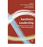 img - for [(Aesthetic Leadership: Managing Fields of Flow in Art and Business )] [Author: Pierre Guillet de Monthoux] [May-2007] book / textbook / text book