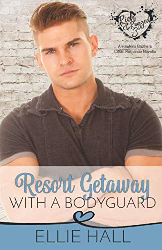 Resort Getaway with a Bodyguard (Rich & Rugged a Hawkins Brothers Romance) [Hall, Ellie] (Tapa Blanda)