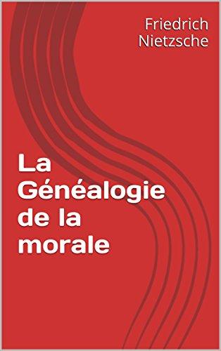 Friedrich Nietzsche - La Généalogie de la morale (Œuvres complètes de Frédéric Nietzsche t. 11)