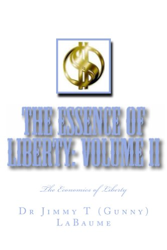 The Essence of Liberty: Volume II (The Economics of Liberty)