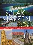 img - for Szlaki marzen. Najpiekniejsze trasy podroznicze swiata book / textbook / text book