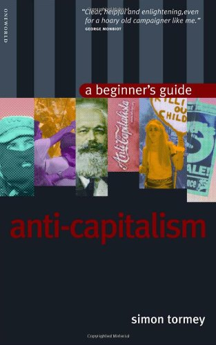 Anticapitalism: A Beginner's Guide (Beginner's Guides)