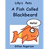 Lilly's Pets - A Fish Called Blackbeard
