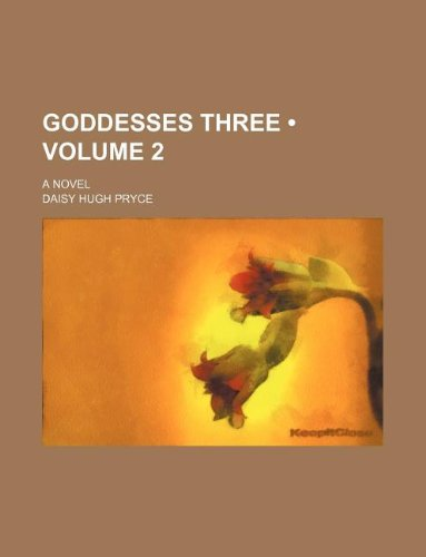Goddesses Three (Volume 2); A Novel