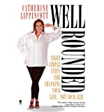 img - for [ [ [ Well Rounded[ WELL ROUNDED ] By Lippincott, Catherine ( Author )Mar-01-1998 Paperback book / textbook / text book
