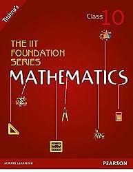 The IIT Foundation Series Mathematics - Class 10