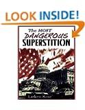 Most Dangerous Superstition