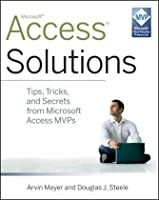 Access Solutions: Tips, Tricks, and Secrets from Microsoft Access MVPs ebook download
