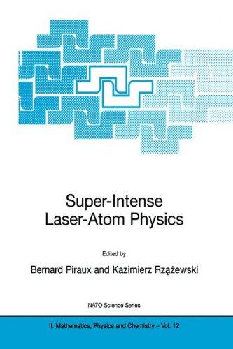 Super-Intense Laser-Atom Physics (Nato Science Series II:)