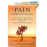 The Pain Chronicles: Cures, Myths, Mysteries, Prayers, Diaries, Brain Scans, Healing,Science of Suffering [Hardcover](2010)byMelanie Thernstrom