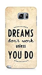 AMEZ dreams dont work unless you do Back Cover For Samsung Galaxy Note 5