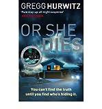Gregg Hurwitz Or She Dies