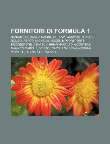 Fornitori di Formula 1: Renault F1, Honda Racing F1 Team, Cosworth, Alfa Romeo, Repco, Michelin, Mugen Motorsports, Bridgestone, Asiatech (Italian Edition)