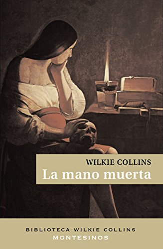 Wilkie Collins - La mano muerta. (Spanish Edition)