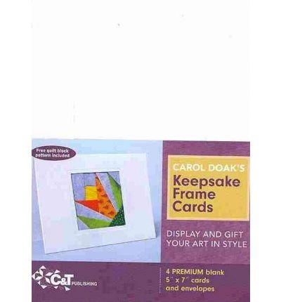 Carol Doak's Keepsake Frame Cards: Display and Gift Your Art in Style - Free Quilt Block Pattern Included (Undefined) - Common