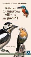 Guide des oiseaux des villes et des jardins