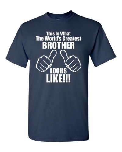 City Shirts This Is What The World'S Greatest Brother Looks Like Adult Navy Blue T-Shirt Tee (Large, Navy Blue)