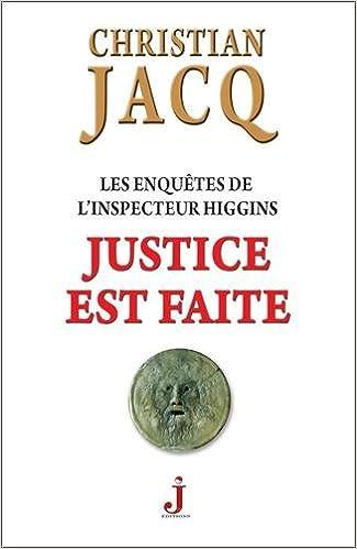 Christian Jacq - Les enquêtes de l'inspecteur Higgins T 20 - Justice est faite (2016)