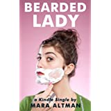 Bearded Lady (Kindle Single) ~ Mara Altman