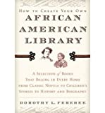 img - for [(How to Create Your Own African American Library )] [Author: Dorothy L Ferebee] [Nov-2003] book / textbook / text book