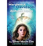 The Silver Moon Elm: A Jennifer Scales Novel (0441016014) by Mary Janice Davidson