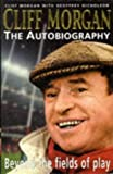 img - for Cliff Morgan: The Autobiography - Beyond the Fields of Play by Cliff Morgan (5-Sep-1996) Hardcover book / textbook / text book