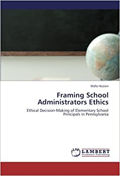 ethical decision making by school principals essay Ethical decision making essay school counselors, ethical decisions]:: 39 works cited : 2456 words (7 pages society determines what moral and ethical act or action is correct and acceptable - normative ethics are those ethical principles and values that are considered.