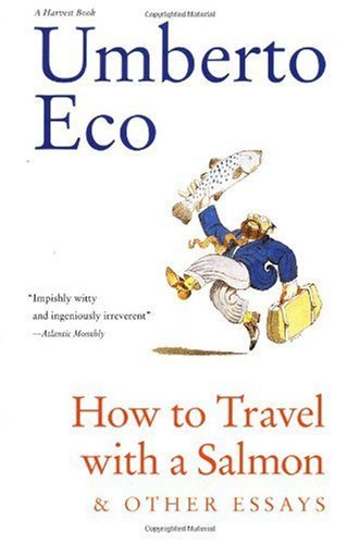 How to Travel  a Salmon & Other Essays (A Harvest