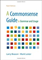 A Commonsense Guide to Grammar and Usage, 6th Edition