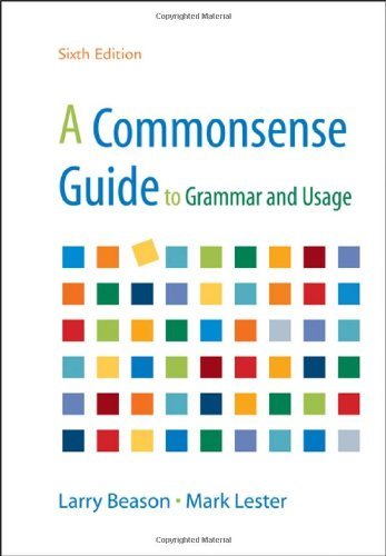 A Commonsense Guide to Grammar and Usage