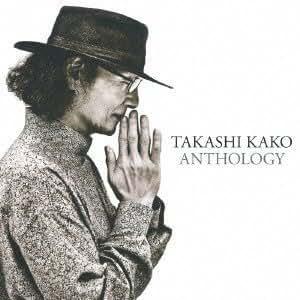 Takashi Kako - ANTHOLOGY 1973-2013(2CD) by Avex Japan - Amazon.com