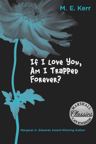 [ If I Love You, Am I Trapped Forever? [ IF I LOVE YOU, AM I TRAPPED FOREVER? ] By Kerr, M E ( Author )Apr-01-2011 Paper