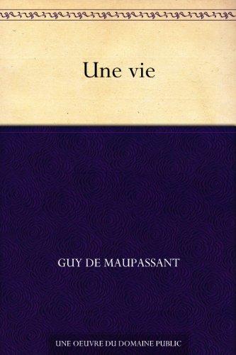 Maupassant, Guy de - Une vie (French Edition)