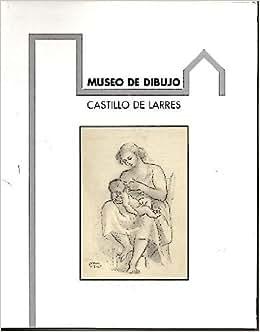 MUSEO DEL DIBUJO. CASTILLO DE LARRES.: CATALOGO.: Amazon.com: Books