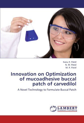 innovation-on-optimization-of-mucoadhesive-buccal-patch-of-carvedilol-a-novel-technology-to-formulat
