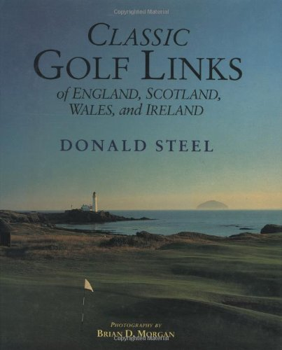 Classic Golf Links of England, Scotland, Wales, and Ireland, Donald Steel